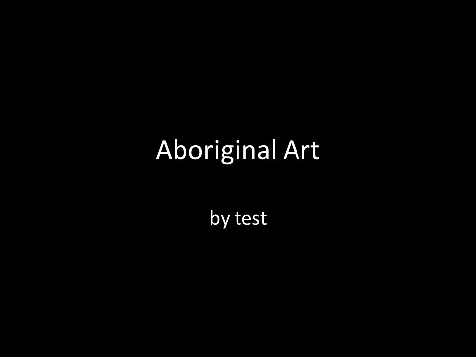 Aboriginal Art by test