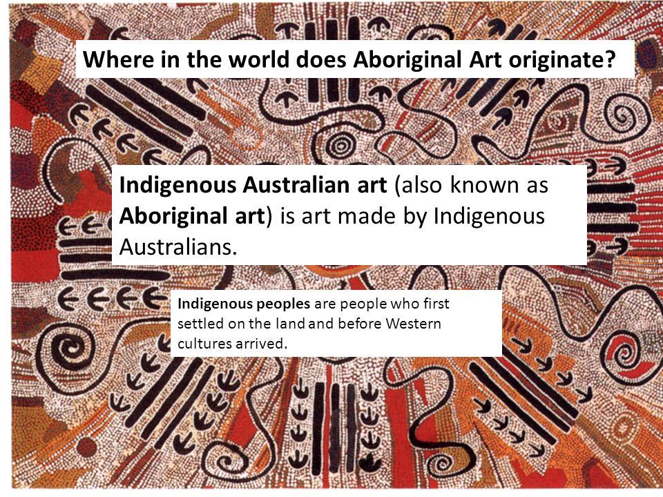 Where in the world does Aboriginal Art originate.