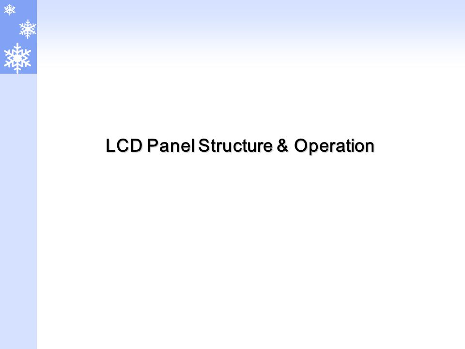 LCD Panel Structure & Operation