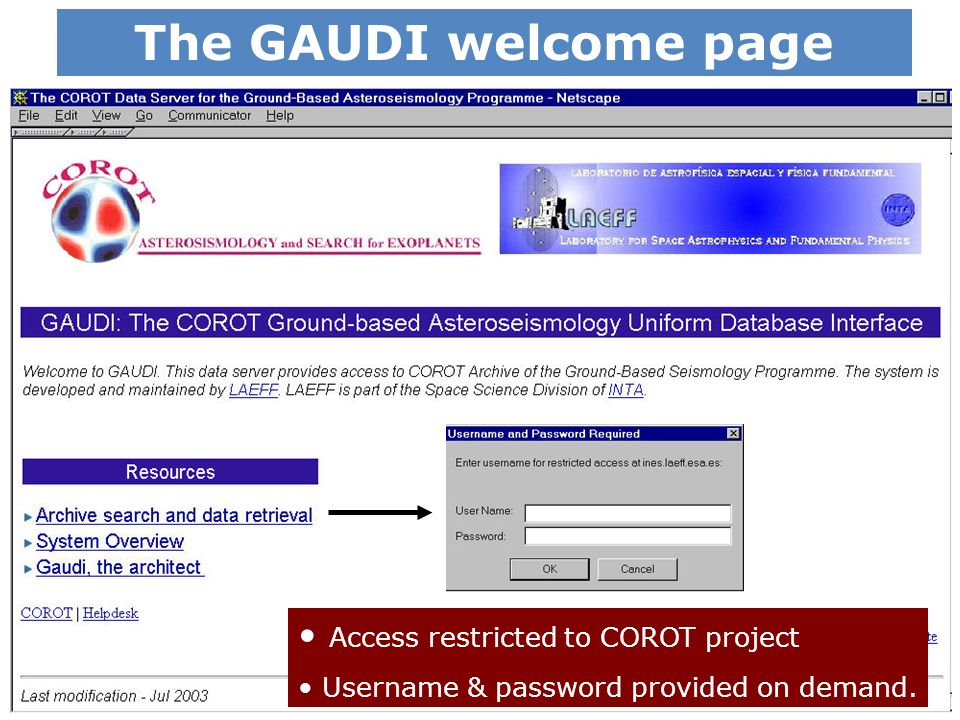 The GAUDI welcome page c Access restricted to COROT project Username & password provided on demand.