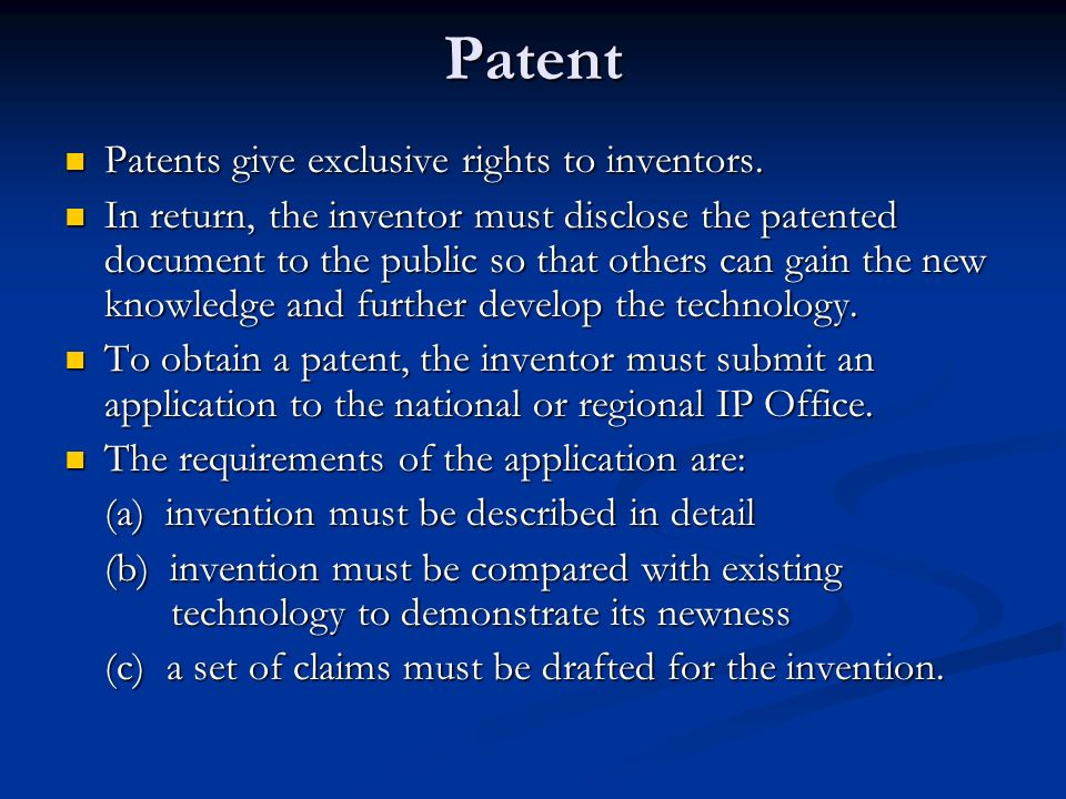 Patent Patents give exclusive rights to inventors.