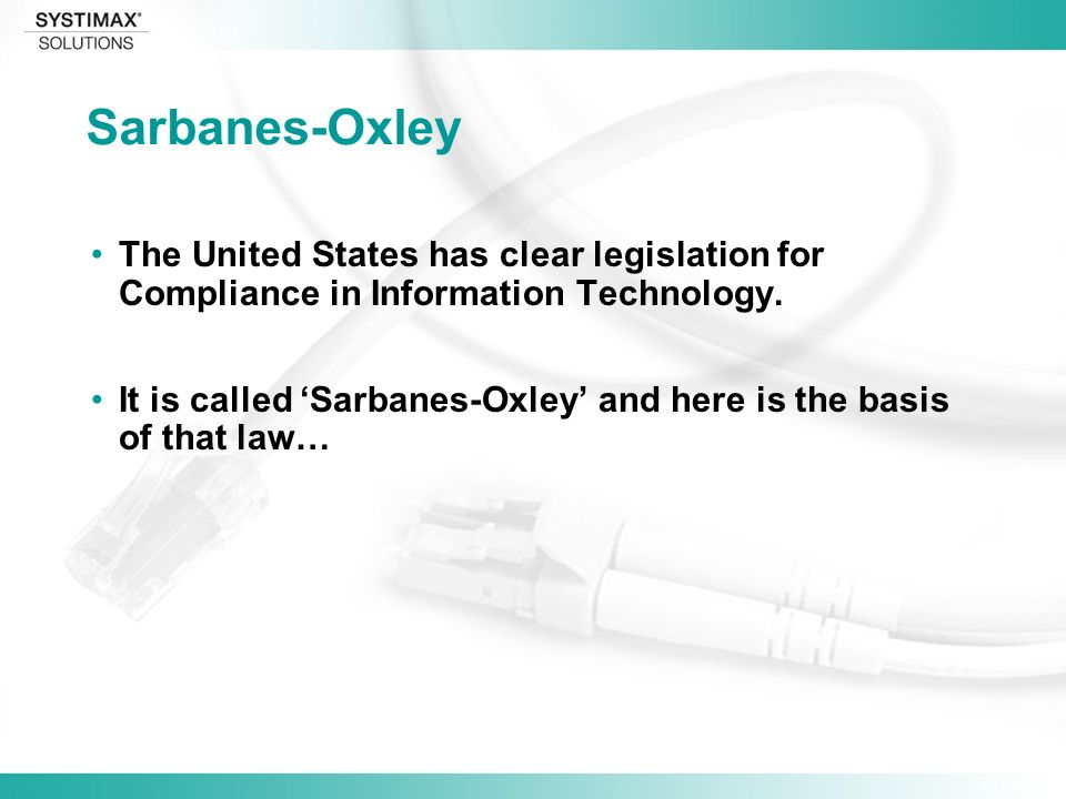 Jim Hulsey Sarbanes-Oxley The United States has clear legislation for Compliance in Information Technology.