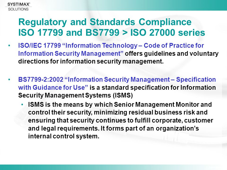 Jim Hulsey ISO/IEC Information Technology – Code of Practice for Information Security Management offers guidelines and voluntary directions for information security management.
