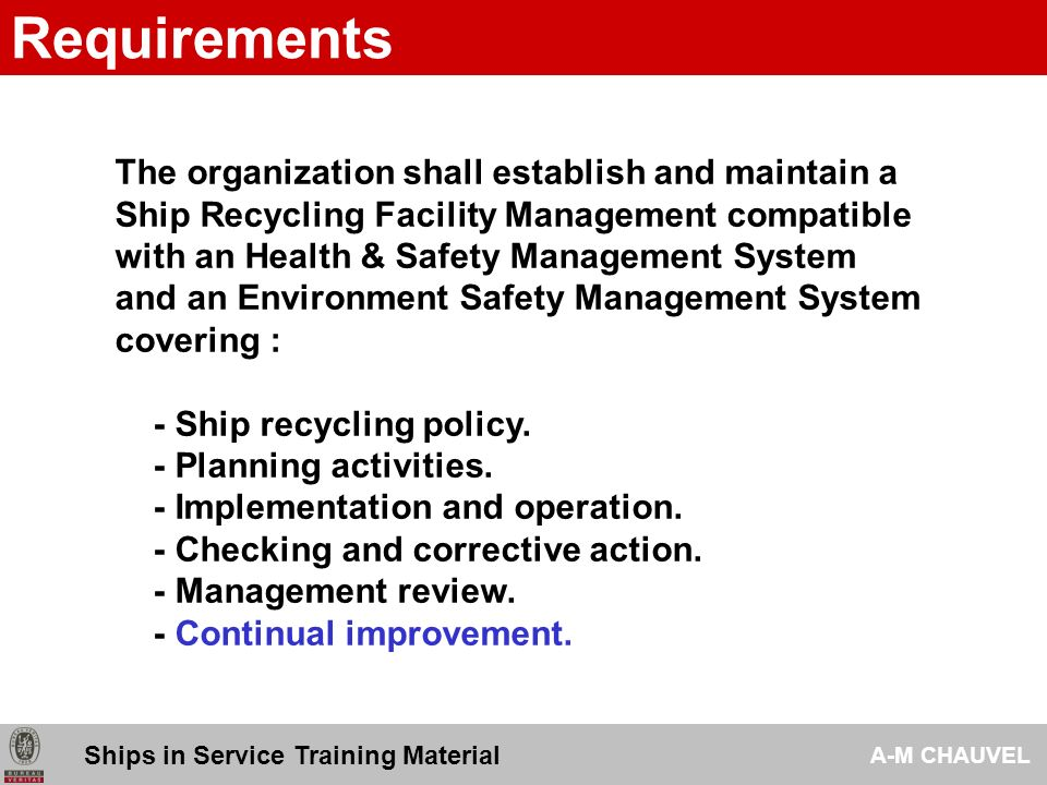 - Implement, maintain and improve an Heath, Safety and Environmental sound Management System.