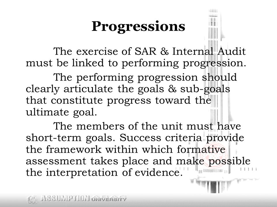 Progressions The exercise of SAR & Internal Audit must be linked to performing progression.