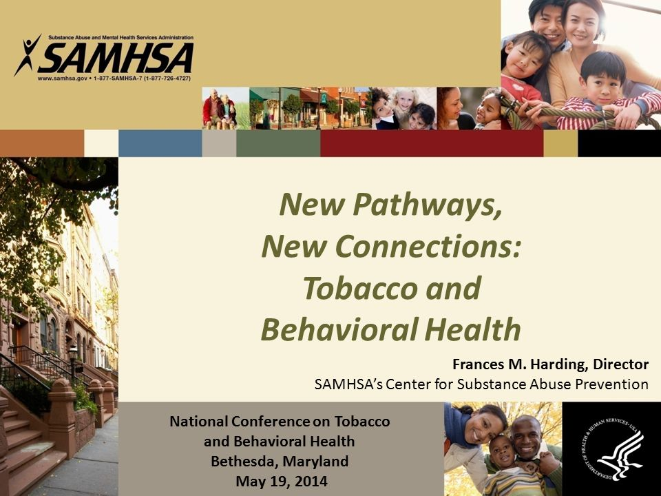New Pathways, New Connections: Tobacco and Behavioral Health Frances M.