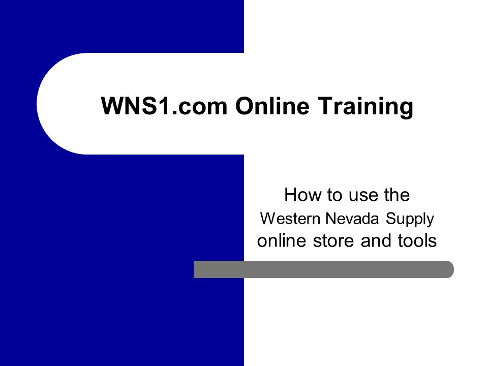 WNS1.com Online Training How to use the Western Nevada Supply online store and tools