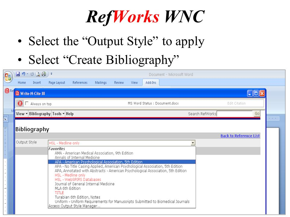 RefWorks WNC Select the Output Style to apply Select Create Bibliography