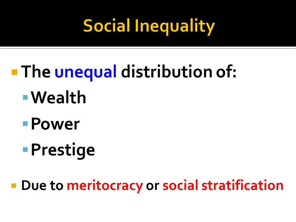 the effects of unequal distribution of wealth and resources on society All social and economic problems caused by an unfair of the planet's wealth and resources an obscenely unequal distribution of wealth.