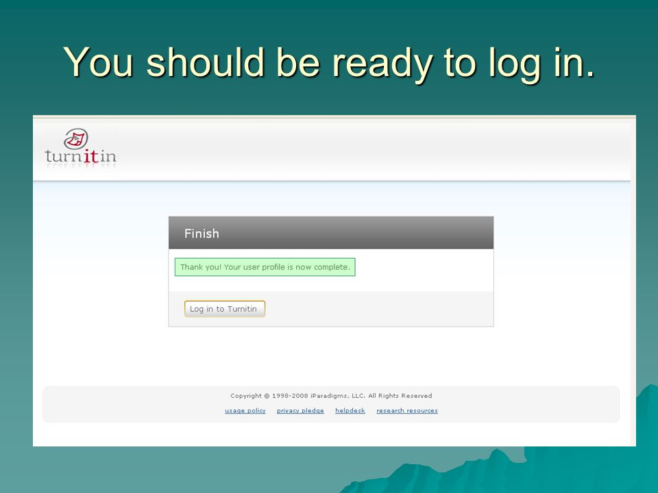 You should be ready to log in.