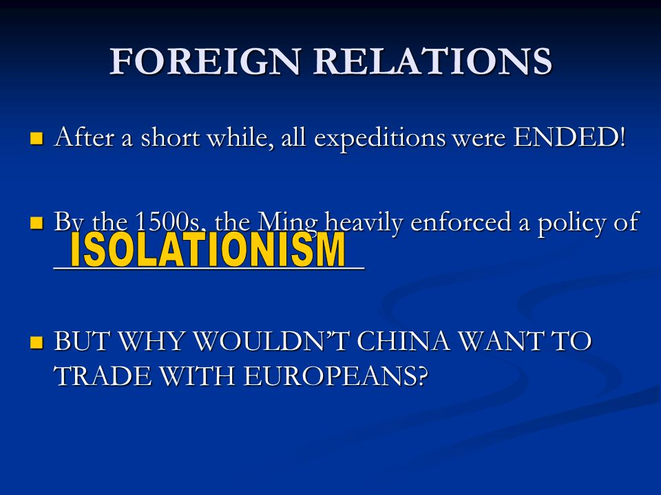 FOREIGN RELATIONS After a short while, all expeditions were ENDED.