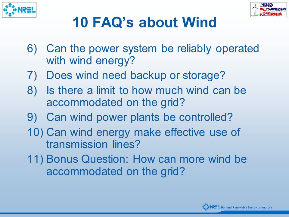 10 FAQ's about Wind 6)Can the power system be reliably operated with wind energy.