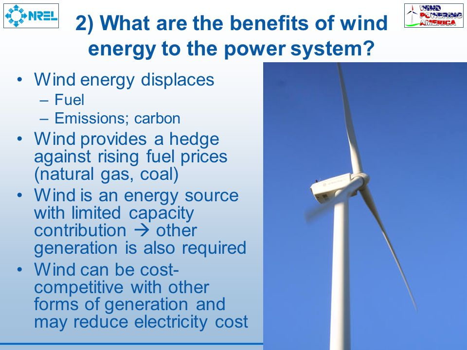 2) What are the benefits of wind energy to the power system.