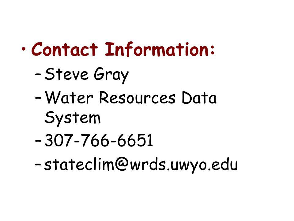 Contact Information: –Steve Gray –Water Resources Data System –