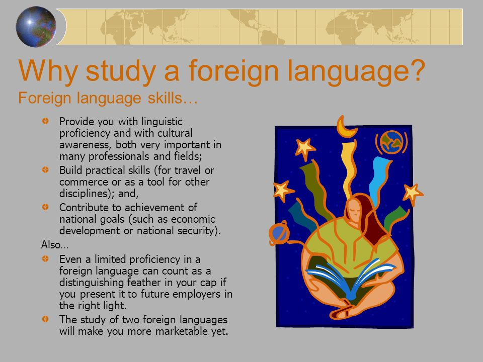 "the importance of learning foreign languages for kentuckys future citizens Have you ever wondered ""why learn a foreign language"" i recently asked members of the fluent in 3 months community their reasons for learning a new language the response was amazing."