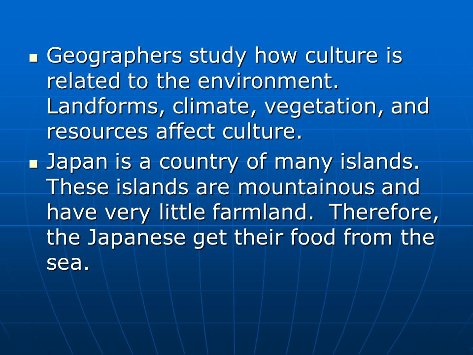 How does environment effect culture? ?