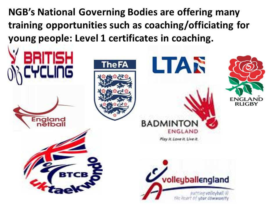 NGB's National Governing Bodies are offering many training opportunities such as coaching/officiating for young people: Level 1 certificates in coaching.