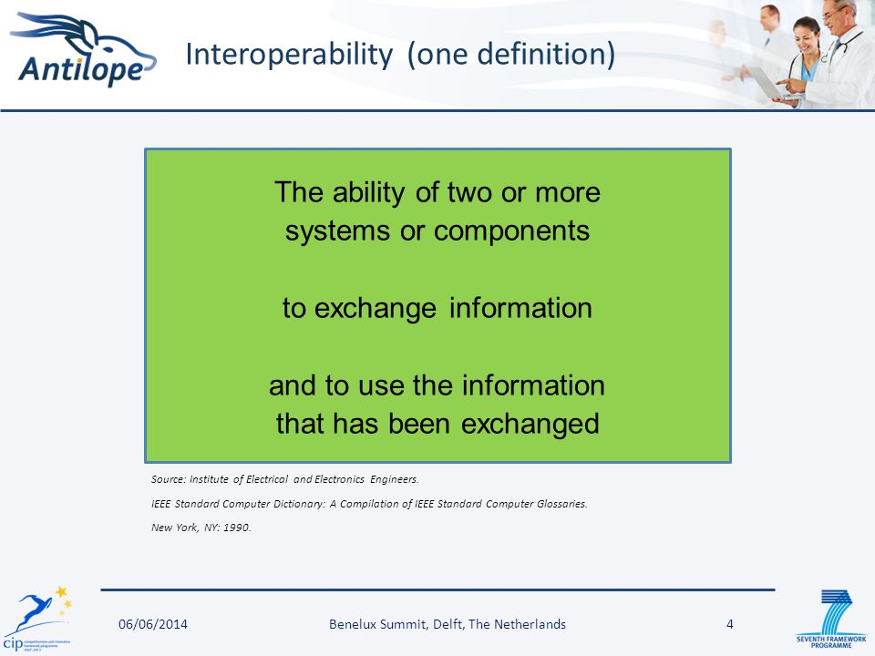 4 Interoperability (one definition) Source: Institute of Electrical and Electronics Engineers.