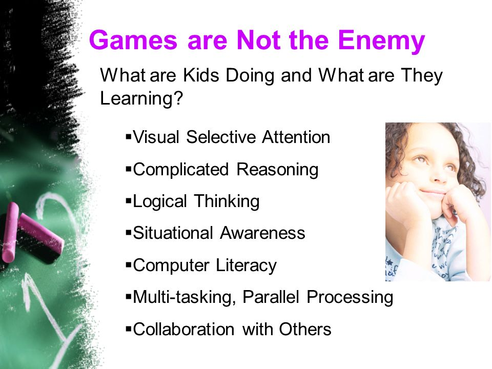 Games are Not the Enemy What are Kids Doing and What are They Learning.