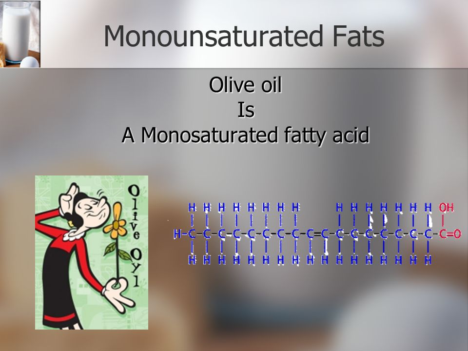Unsaturated Fats Monounsaturated- single double bond Monounsaturated- single double bond Polyunsaturated- two or more double bonds Polyunsaturated- two or more double bonds Crisco oil is high in polyunsaturated fats