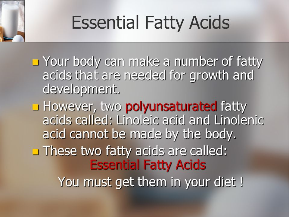 Polyunsaturated Fats the better for you fats Soybean, and corn oil are examples of products high in polyunsaturated fat
