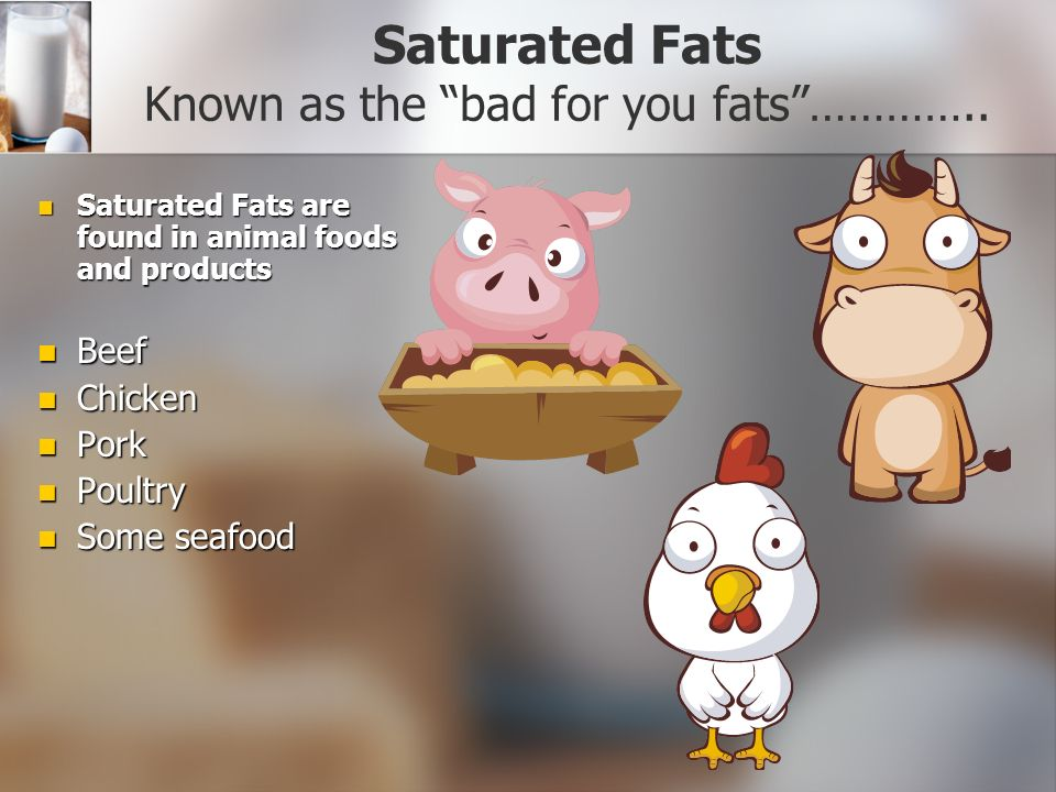 SATURATED or UNSATURATED Look on page 93 of your textbook to see the different types of fatty acids.