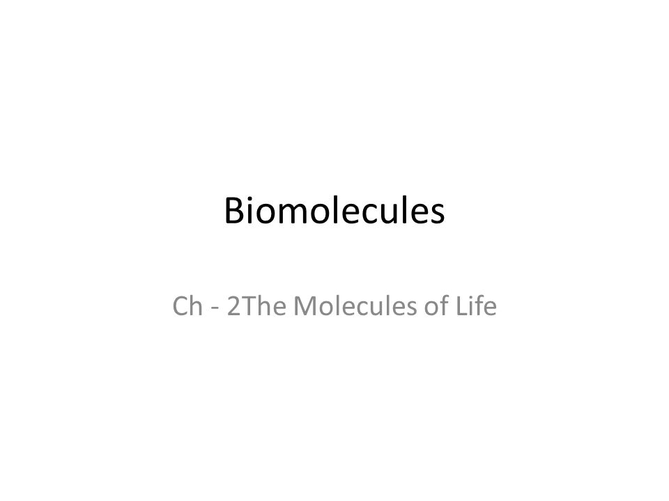 Biomolecules Ch - 2The Molecules of Life
