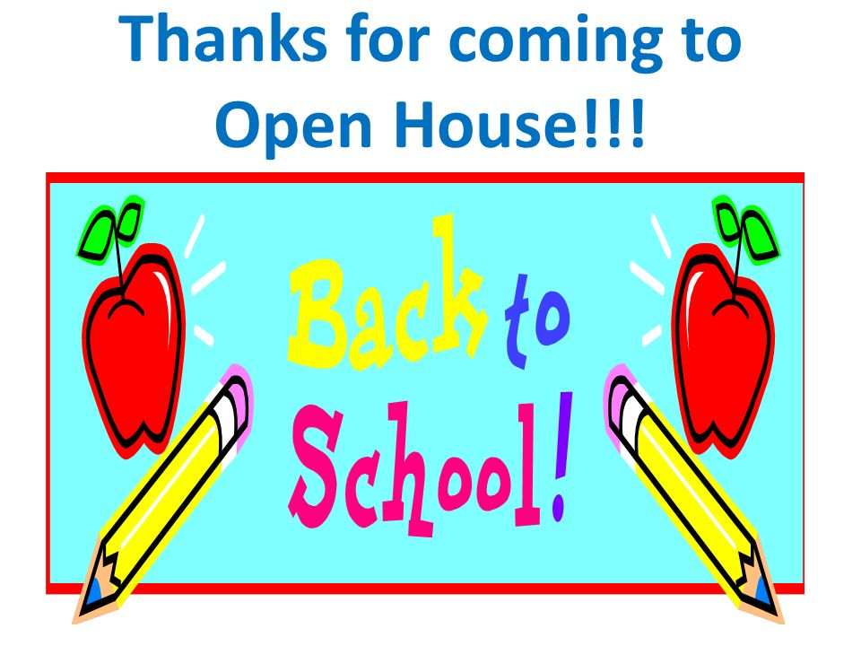 Thanks for coming to Open House!!!