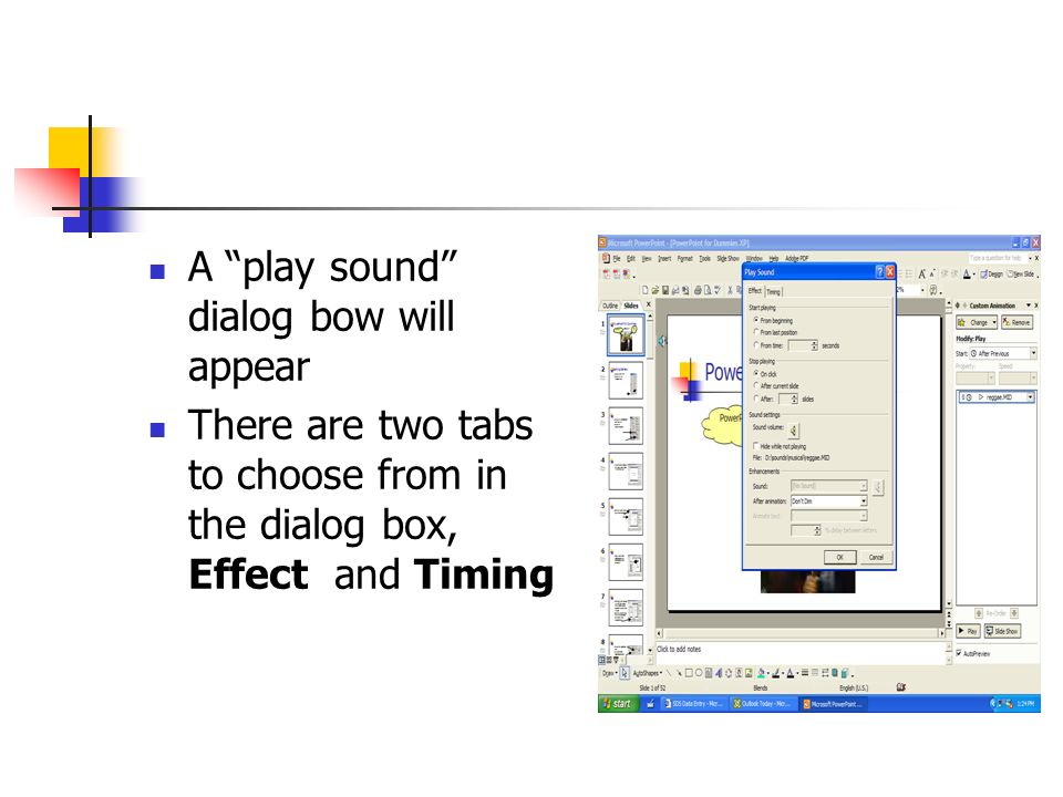 A play sound dialog bow will appear There are two tabs to choose from in the dialog box, Effect and Timing