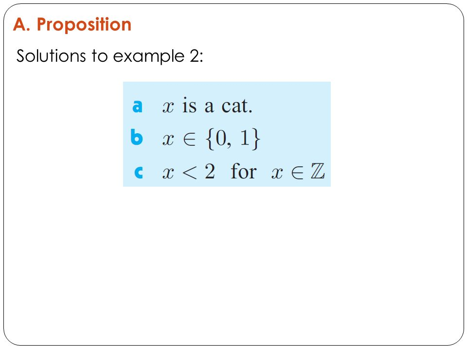 A. Proposition Solutions to example 2:
