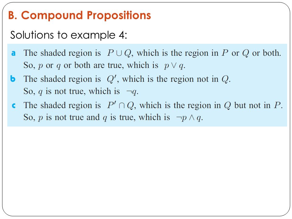 B. Compound Propositions Solutions to example 4: