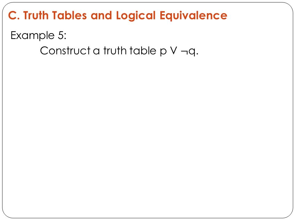 C. Truth Tables and Logical Equivalence