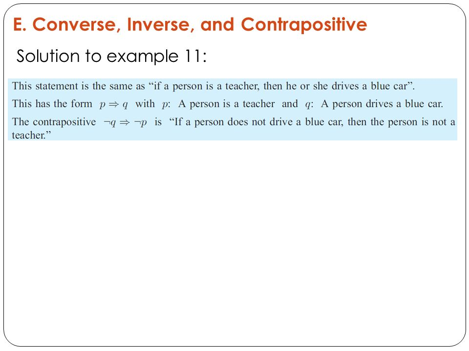 E. Converse, Inverse, and Contrapositive Solution to example 11: