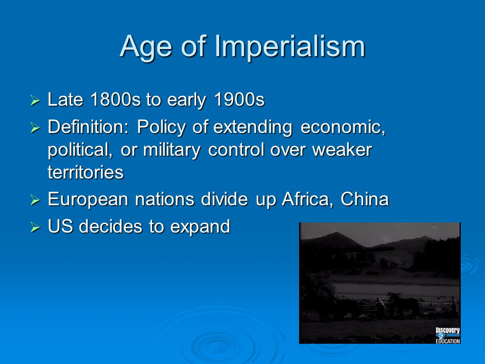 american imperialism the policy to extend their economic political or military control over weaker t