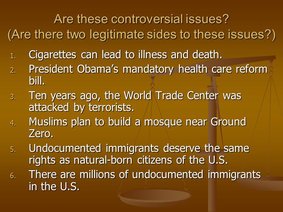 What is a controversial issue today?