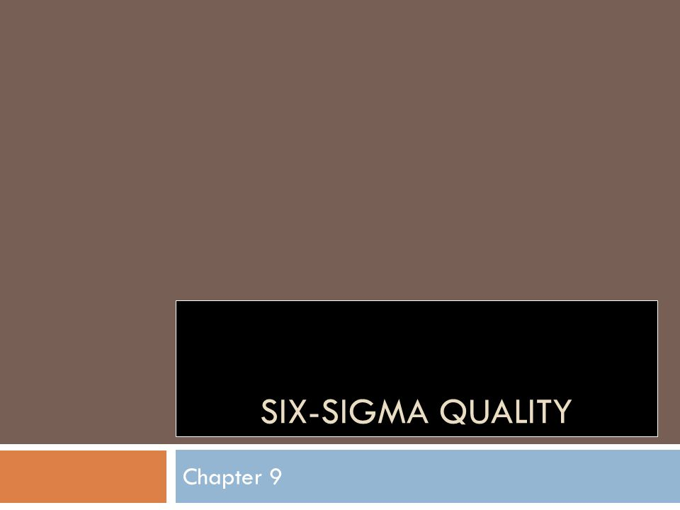 SIX-SIGMA QUALITY Chapter 9