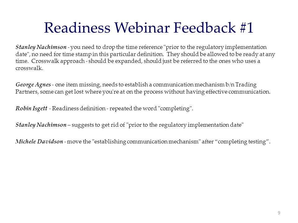 Readiness Webinar Feedback #1 Stanley Nachimson - you need to drop the time reference prior to the regulatory implementation date , no need for time stamp in this particular definition.