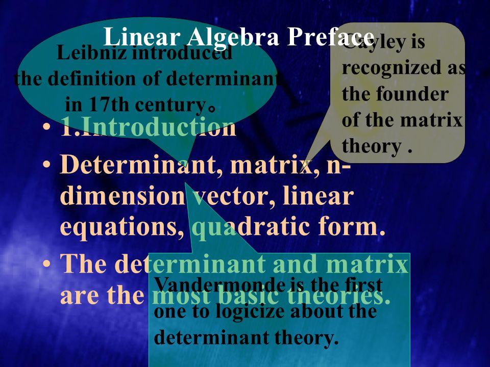 Linear Algebra. 1.Introduction Determinant, matrix, n- dimension ...
