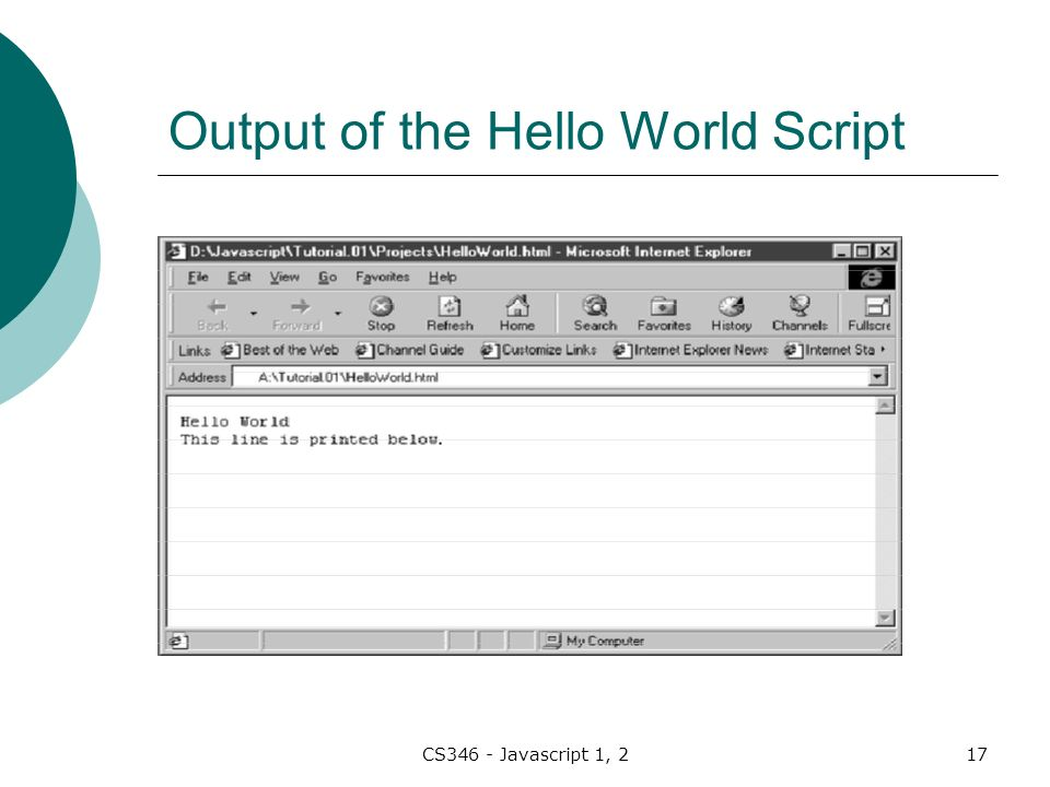CS346 - Javascript 1, 217 Output of the Hello World Script