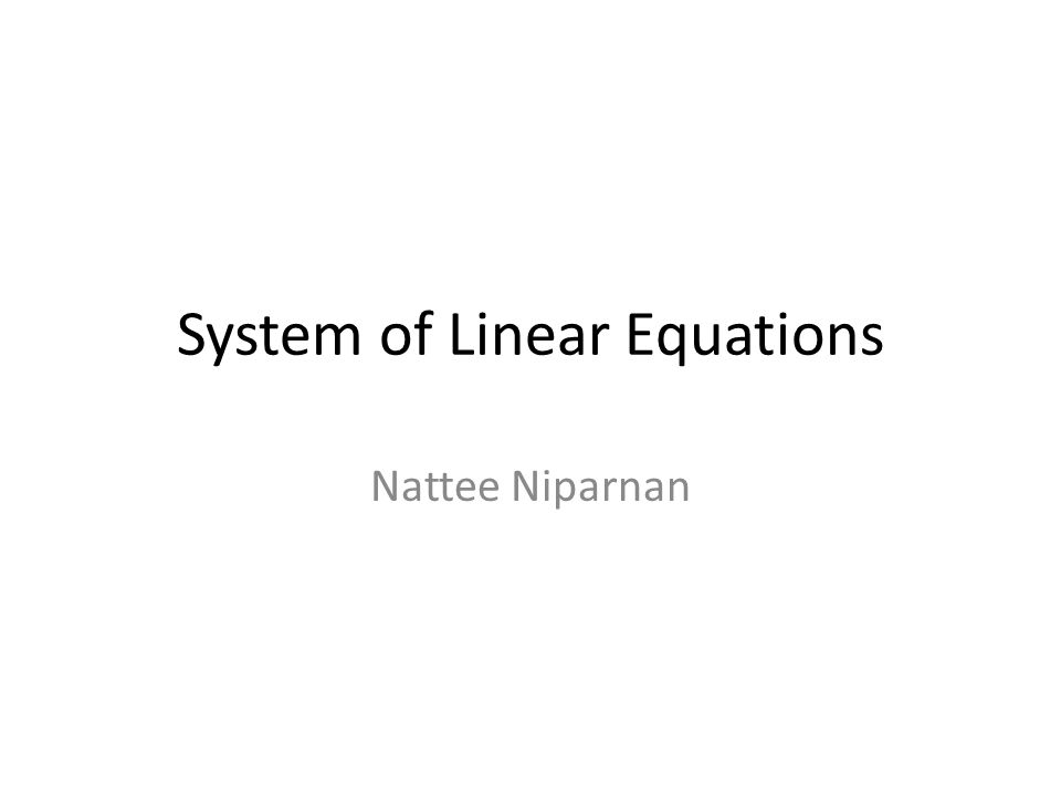 System of Linear Equations Nattee Niparnan