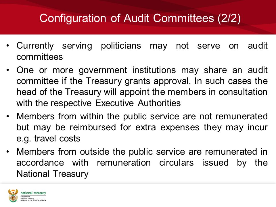 Configuration of Audit Committees (2/2) Currently serving politicians may not serve on audit committees One or more government institutions may share an audit committee if the Treasury grants approval.