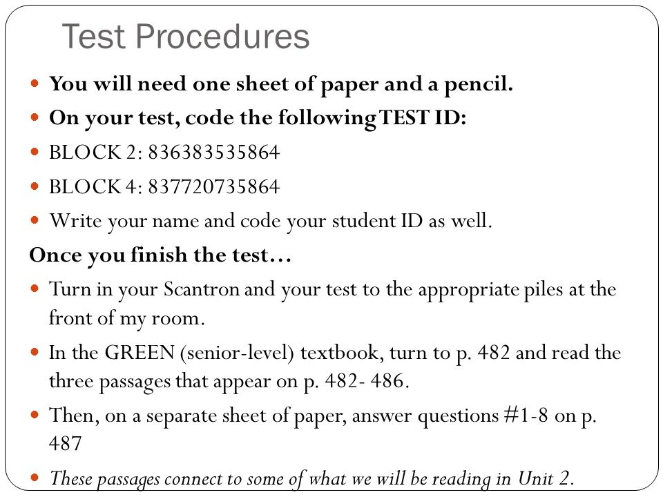 Test Procedures You will need one sheet of paper and a pencil.
