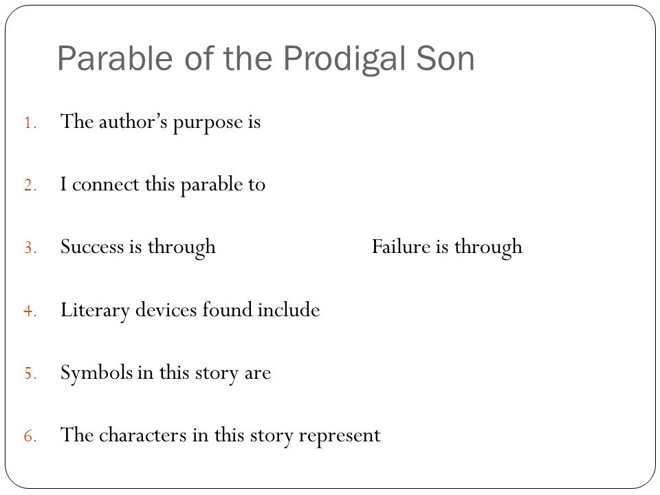 1. The author's purpose is 2. I connect this parable to 3.