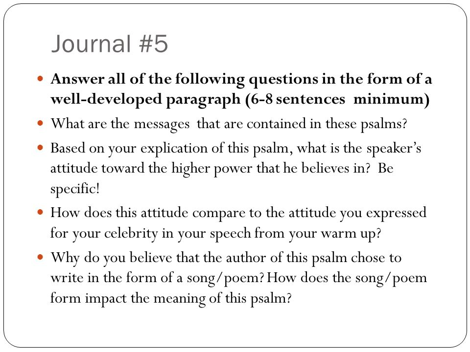 Journal #5 Answer all of the following questions in the form of a well-developed paragraph (6-8 sentences minimum) What are the messages that are contained in these psalms.