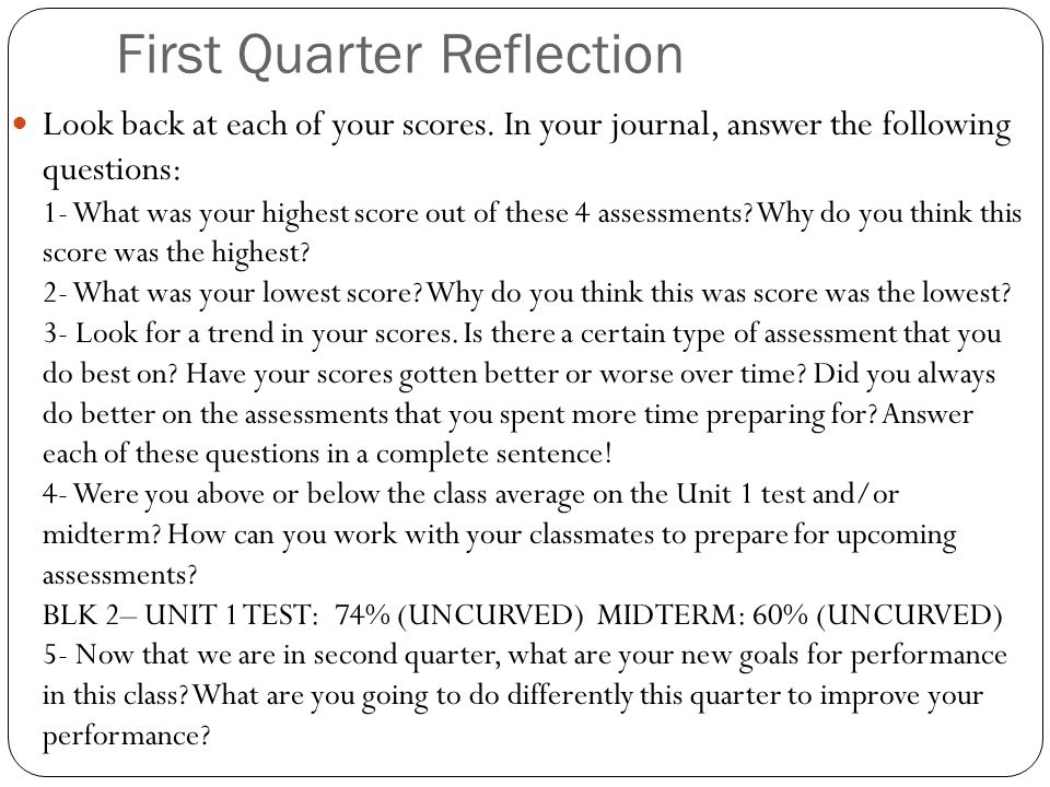 First Quarter Reflection Look back at each of your scores.