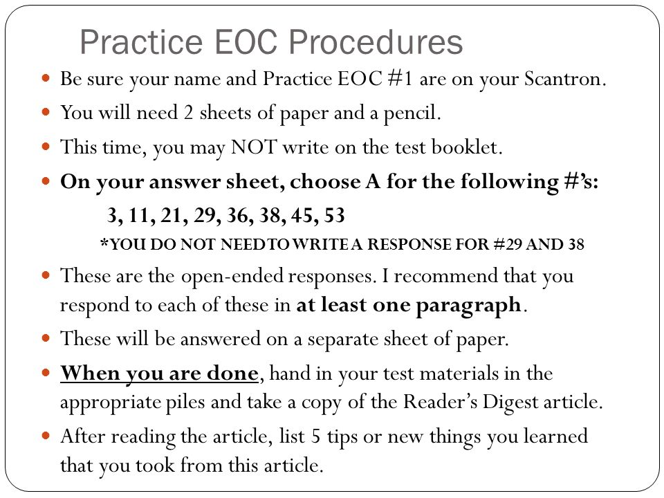 Practice EOC Procedures Be sure your name and Practice EOC #1 are on your Scantron.