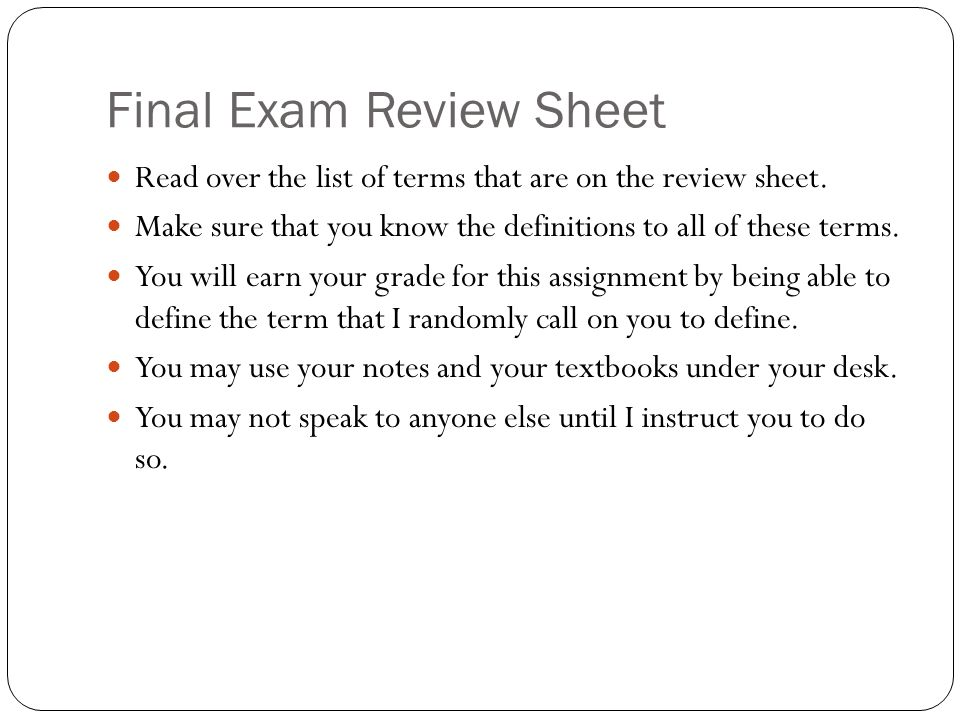 Final Exam Review Sheet Read over the list of terms that are on the review sheet.