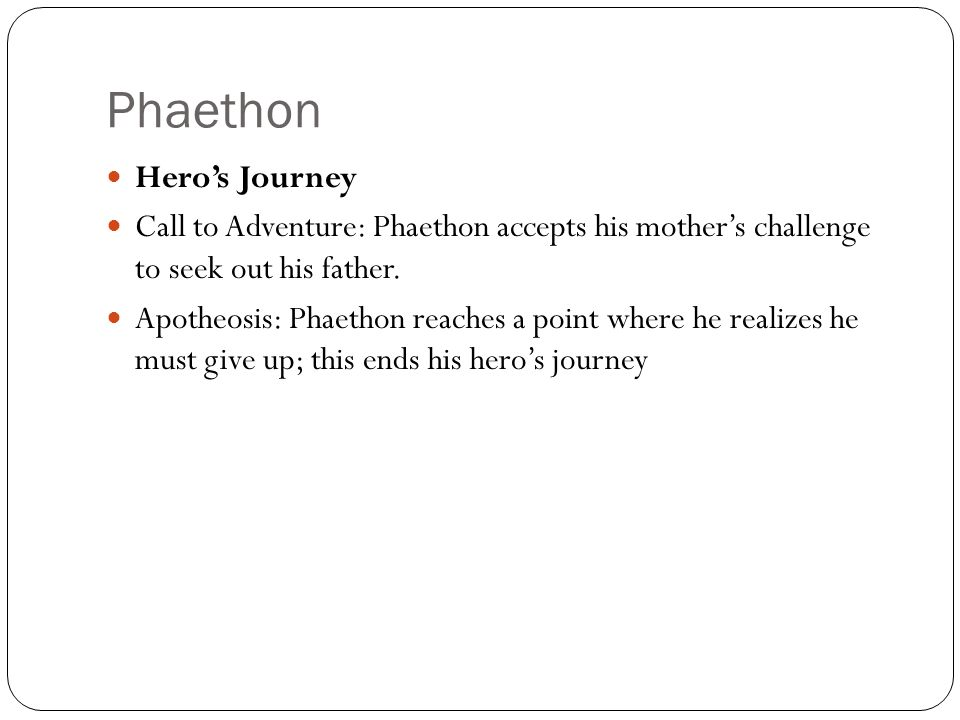 Phaethon Hero's Journey Call to Adventure: Phaethon accepts his mother's challenge to seek out his father.