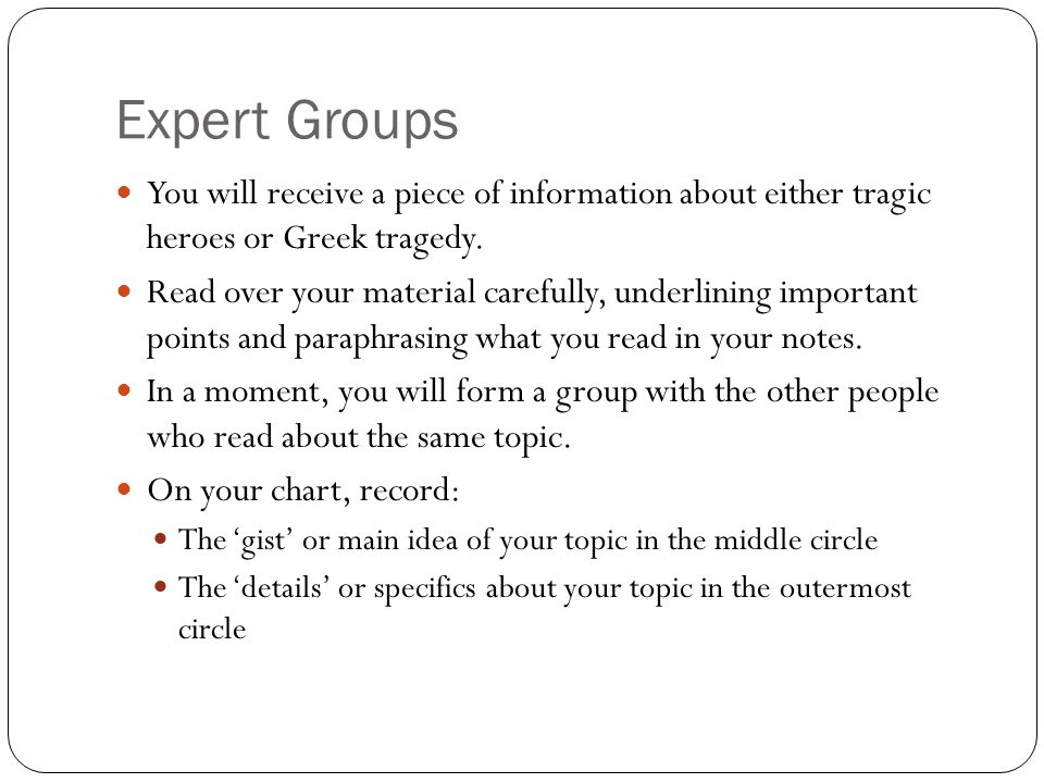 Expert Groups You will receive a piece of information about either tragic heroes or Greek tragedy.