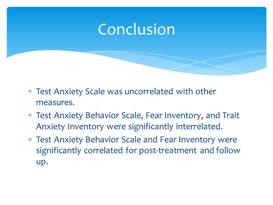  Test Anxiety Scale was uncorrelated with other measures.